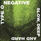 Type O Negative - Slow, Deep and Hard (2001)