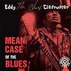 Mean Case of the Blues by Eddy Clearwater (CD, Jul-1997, Bullseye Blues)