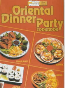 "Oriental Dinner Party Cook Book (""Australian Women's Weekly"" Home Library), , Ve"