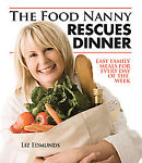The Food Nanny Rescues Dinner: Easy Family Dinners for Every Day of the Week by Liz Edmunds (2008, Paperback) Image