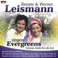 Singen Evergreens-Schönes Bleibt Für Alle Zeit von Renate & Werner Leismann (2003)