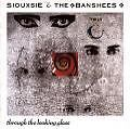 Through The Looking Glass von Siouxsie And The Banshees (1987)