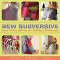 Sew Subversive: Down & Dirty DIY for the Fabulous Fashionista von Melissa Alvarado, Hope Meng und Melissa Rannels (2006, Taschenbuch)