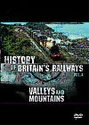 The History of Britain's Railways Vol 4: Valleys And Mountains (DVD, 2006)
