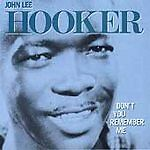 John-Lee-Hooker-Don-039-t-you-Remember-Me-CD-2009-NEW-SEALED