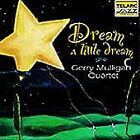 Gerry Mulligan - Dream a Little Dream (2005)