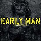 Early Man - Closing In (2005)