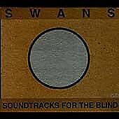 Swans - Soundtracks For The Blind - YG01 CD Album