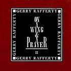 Gerry Rafferty - On a Wing and a Prayer (2002)