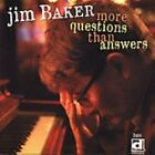 Jim Baker - More Questions Than Answers (2005)