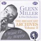 Glenn Miller - Broadcast Archives, Vol. 2 [Remastered] (2000)