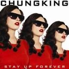 Chungking - Stay Up Forever (CD 2007)