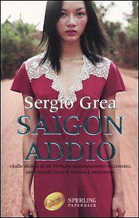 Sergio Grea - Saigon, addio