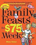 Family Feasts for $75 a Week by Mary Ostyn (2009, Paperback) Image