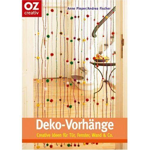 Deko-Vorhänge ** Ideen für Tür, Fenster, Wand & Co. ** OZ Verlag