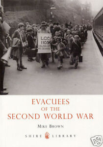 EVACUEES OF THE SECOND WORLD WAR, WW2 history book NEW
