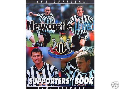 THE OFFICIAL NEWCASTLE SUPPORTERS' BOOK Celebrate Glorious Tyneside Revival 1997