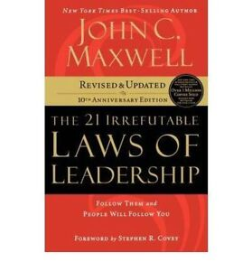21 Irrefutable Laws of Leadership - John C. Maxwell NEW