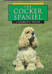 The Cocker Spaniel by Charlotte Wilcox (1997, Hardcover)