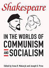 Shakespeare in the World of Communism and Socialism by University of Toronto Press (Paperback, 2013)