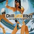 Chill Latin Vibes von Various Artists (2006)