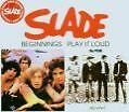 Beginnings/Play It Loud (Rem.+Bonustracks) von Slade (2006)