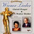 Goldene Wiener Lieder von Walter Prager Christl & Heider (2002)