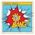 Bang! von World Party (2009)