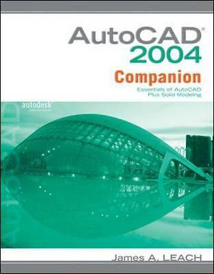 AutoCAD 2004 Companion w/ AutoCAD 2005 Update by Leach, James A