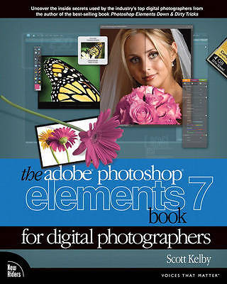 The Photoshop Elements 7 Book for Digital Photographers (Voices That Matter), Kl