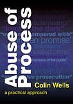 Abuse of Process A Practical Approach, Colin Wells, Used; Good Book