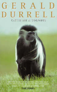 Catch Me a Colobus by Gerald Durrell (Pa...
