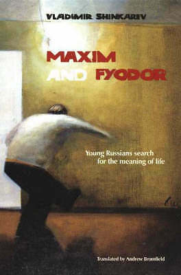 """Maxim and Fyodor"": A Novel and Two Short Stories: Young Russians Search for the"
