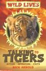 Talking to Tigers by Nick Arnold (Paperback, 2004)