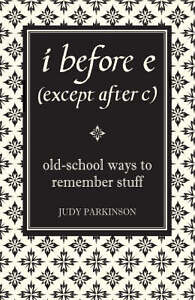Judy-Parkinson-I-Before-E-Except-After-C-Old-School-Ways-to-Remember-Stuff-B