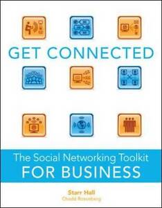 Get-Connected-The-Social-Networking-Toolkit-for-Business-by-Starr-Hall
