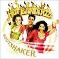 Bodyshaker von Hot Banditoz (2005)