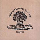 Traffic - John Barleycorn Must Die (1999)