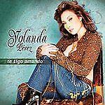 Te Sigo Amando by Yolanda Pérez (CD, Feb-2007, Fonovisa)