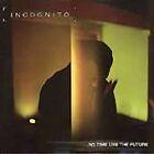 Incognito - No Time Like the Future (2000)