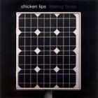 Chicken Lips - Making Faces (2006)