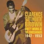 "Clarence ""Gatemouth"" Brown - Dirty Work at the Crossroads 1947-1953 (2008)"
