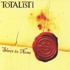 Totalisti - Slave to None (2005)