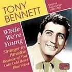 Tony Bennett - While We're Young (Original Recordings 1950-1955, 2006)