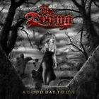 The Dogma - Good Day to Die (2007)