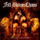 Full Blown Chaos - Heavy Lies the Crown (2007)