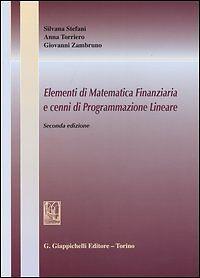 ELEMENTI DI MATEMATICA FINANZIARIA E CENNI DI PROGRAMMAZIONE LINEARE II EDIZ