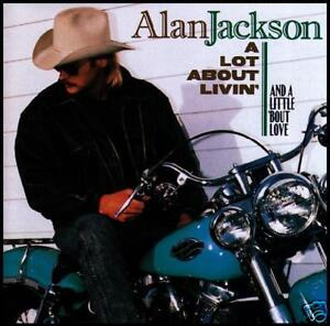 ALAN-JACKSON-A-LOT-ABOUT-LIVIN-AND-A-LITTLE-BOUT-LOVE-COUNTRY-CD-Album-NEW