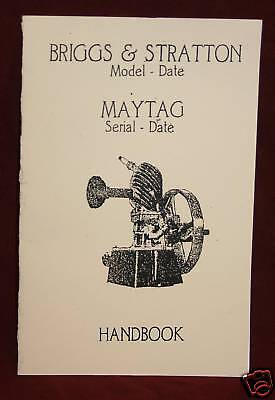 Briggs & Stratton & Maytag Serial Number Book Gas Engine Motor 92 72 82 FH WMB