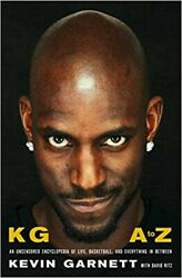 Kg: A To Z: An Uncensored Encyclopedia Of Life, Basketball, And Everything In Be